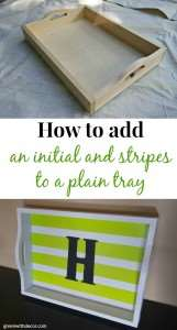 What a fun DIY tray project! How to add an initial and stripes to a plain wooden tray. Love the green and white stripes! | Green With Decor