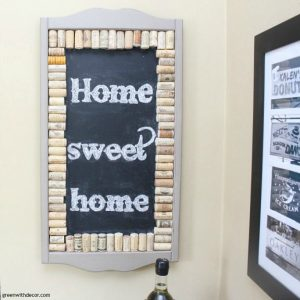 Cork chalkboard with perfect 'home sweet home' letters - love how she wrote that! And such a cute DIY with wine corks!