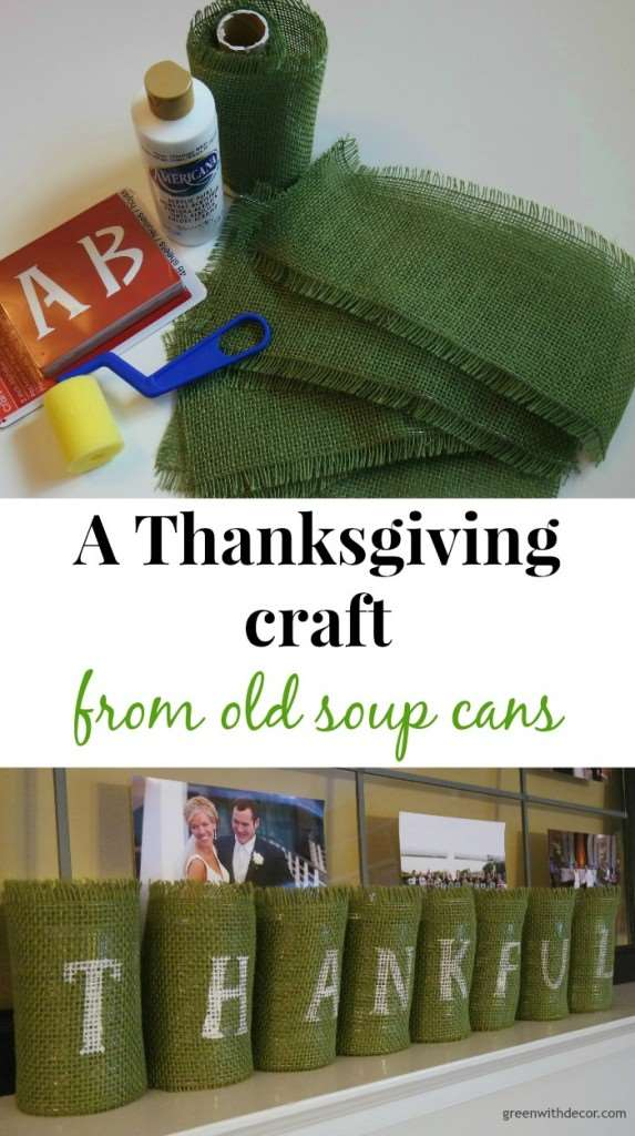 A Thanksgiving craft with old soup cans. What a great idea! I love the green burlap, too. | Green With Decor