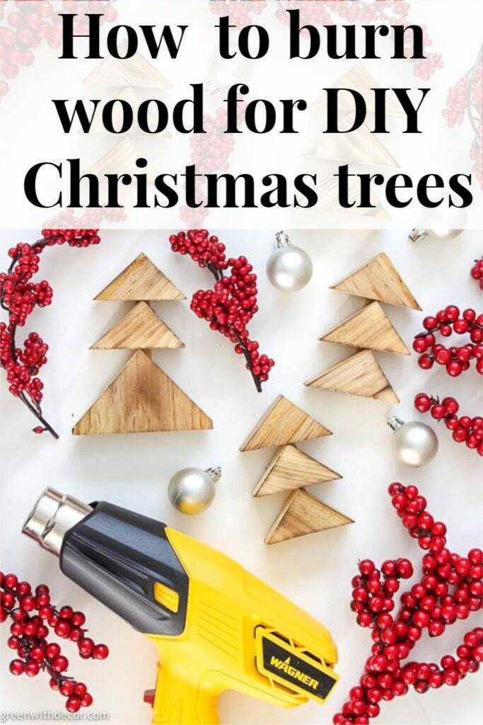 "Wood burned DIY Christmas trees with text overlay, ""How to burn wood for DIY Christmas trees"""